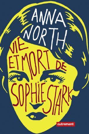 Vie et mort de Sophie Stark, Anna North, Autrement