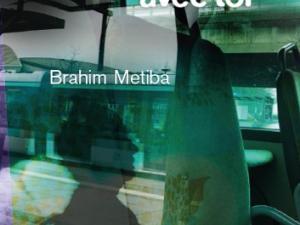 éditions de Mauconduit, Brahim Metiba, Je n'ai pas eu le temps de bavarder avec toi,
