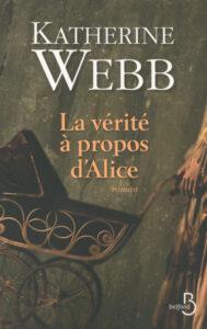 La Vérité à propos d'Alice, Katherine Webb, Belfond
