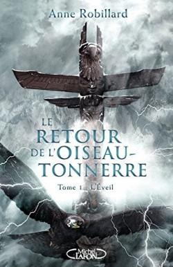 Le Retour de l'oiseau-tonnerre, L'Eveil, Anne Robillard, Michel Lafon