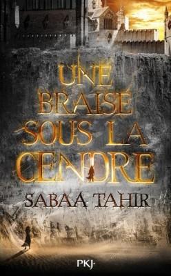 Une braise sous la cendre, Sabaa Tahir, PKJ