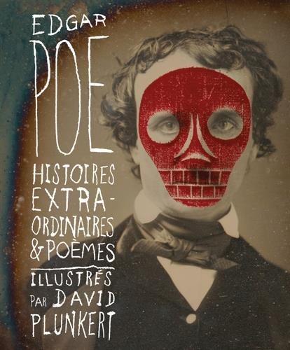 Histoires extraordinaires et poèmes, Edgar Poe, David Plunkert