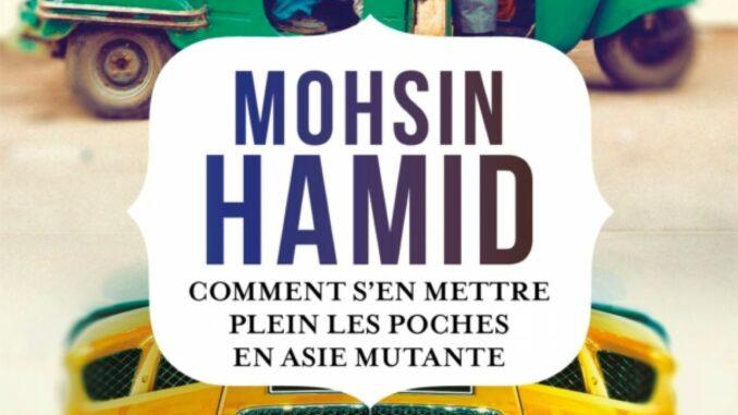 Comment s'en mettre plein les poches en Asie mutante, Mohsin Hamid, livre de poche