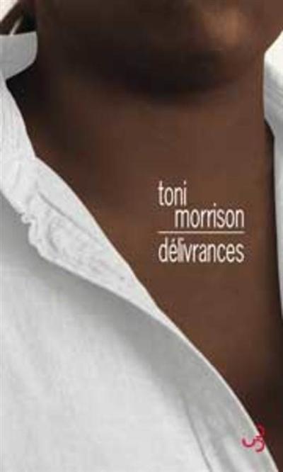 Délivrances, Toni Morrison, Christian Bourgois