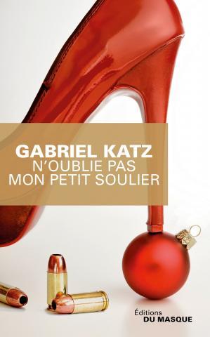 N'oublie pas mon petit soulier, Gabriel Katz, Le Masque