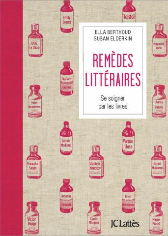 Remèdes littéraires, Ella Berthoud, Susan Elderkin, Jean-Claude Lattès
