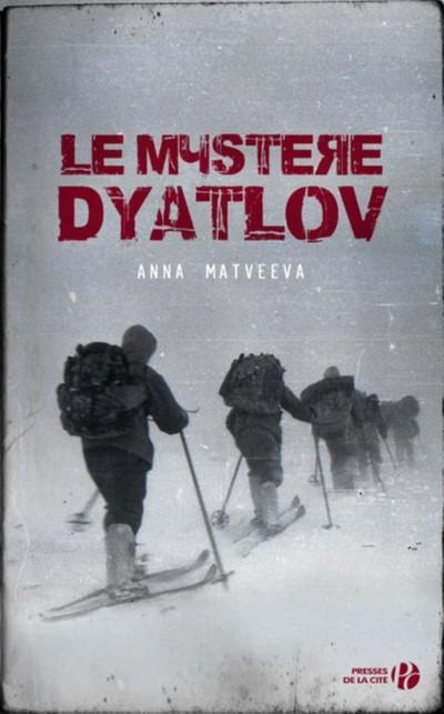 Le Mystère Dyatlov, Anna Matveeva, Presses de la Cité