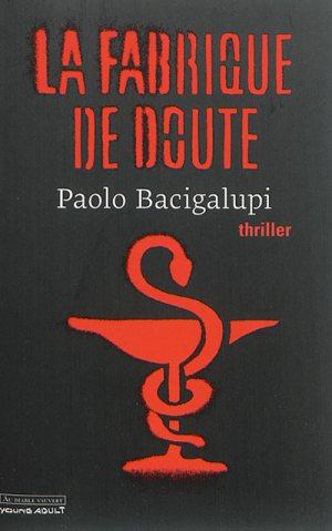 La Fabrique de doute, Paolo Bacigalupi, Au diable vauvert