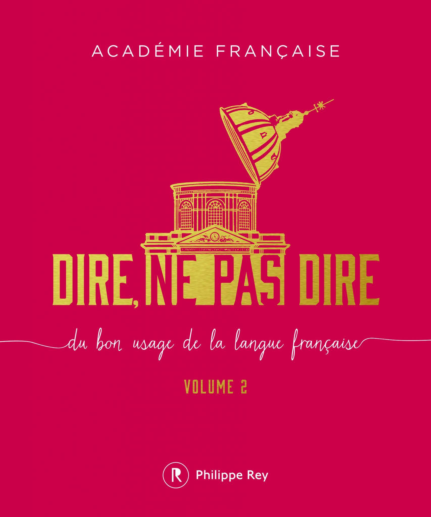 Dire, ne pas dire : du bon usage de la langue française, volume 2, Dominique Fernandez, Yves Pouliguen, Philippe Rey