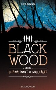 Blackwood - Le Pensionnat de nulle part, Lois Duncan, Black Moon