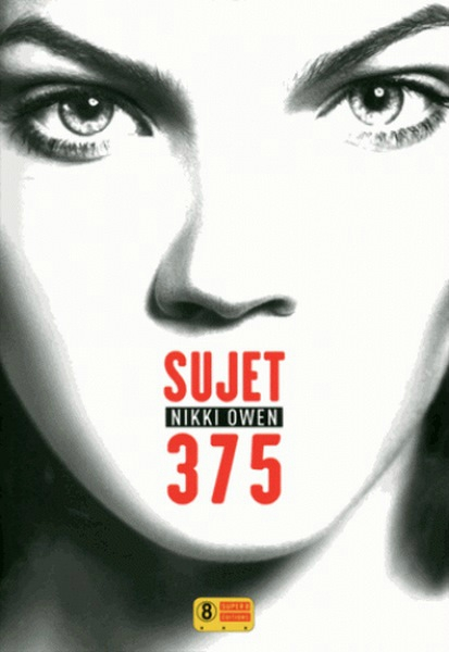 Sujet 375, Nikki Owen, Super 8