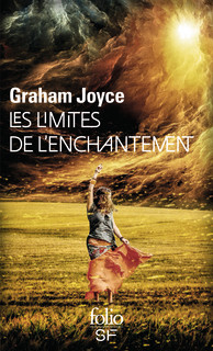 Les Limites de l'enchantement, Graham Joyce, Folio SF