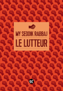 Le Lutteur, My Seddik Rabbaj, Le serpent à plumes