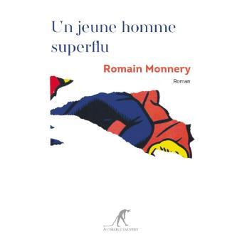 Un jeune homme superflu, Romain Monnery, Au diable vauvert