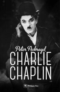 Charlie Chaplin, Peter Ackroyd, Philippe Rey