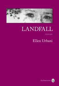 Landfall, Ellen Urbani, Gallmeister