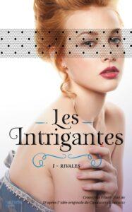 Les Intrigantes, Rivales, Christine Féret-Fleury, Hachette jeunesse
