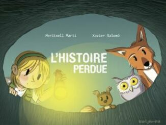 L'Histoire perdue, Meritxell Martí, Xavier Salomó, Seuil Jeunesse