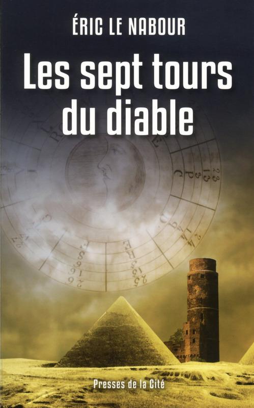 Les Sept Tours du diable, Eric Le Nabour, Presses de la cité