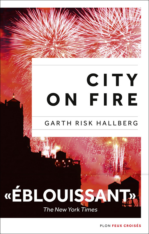 City on Fire, Garth Risk Hallberg, Plon