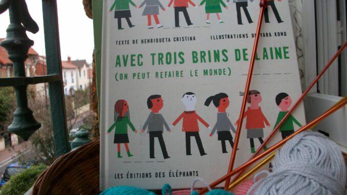 Avec trois brins de laine (on peut refaire le monde), Yara Kono, Henriqueta Cristina, éditions des Éléphants