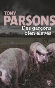 Des garçons bien élevés, Tony Parsons, Editions de la Martinière