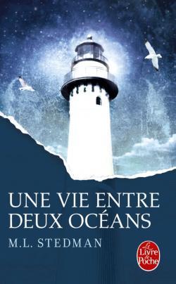 Une vie entre deux océans, M.L. Stedman, Editions Stock, Le livre de poche