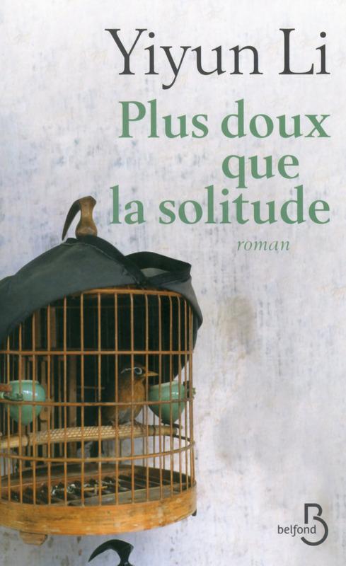Plus doux que la solitude, Yiyun Li, Belfond