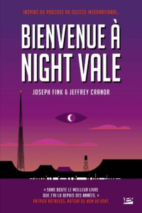 Bienvenue à Night Vale, Joseph Fink, Jeffrey Cranor, Bragelonne,