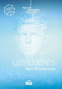 Les Libérés, Neal Shusterman, MsK, Les Fragmentés