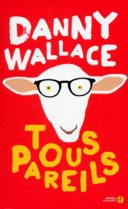 Tous pareils, Danny Wallace, presses de la cité