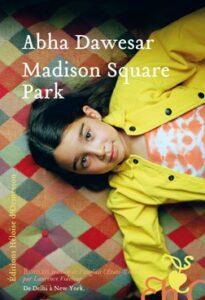 Madison Square Park, Abha Dawesar, Héloïse d'Ormesson