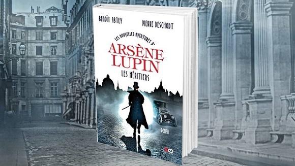 Les Nouvelles aventures d'Arsène Lupin, Les Héritiers, Benoît Abtey, Pierre Deschodt, XO éditions