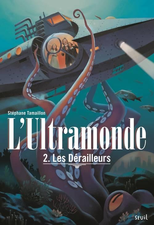 Les Dérailleurs, L'Ultramonde, Stéphane Tamaillon, éditions Seuil Jeunesse