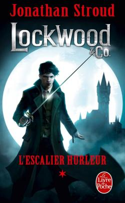 L'Escalier hurleur, Lockwood & co, Jonathan Stroud