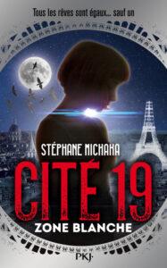 Cité 19 - Zone Blanche, Cité 19, Stéphane Michaka, PKJ
