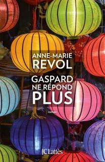 Gaspard ne répond plus, Anne-Marie Revol, Jean-Claude Lattès