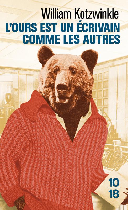 L'ours est un écrivain comme les autres, William Kotzwinkle, 10/18