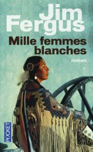 Mille femmes blanches, Jim Fergus, Pocket