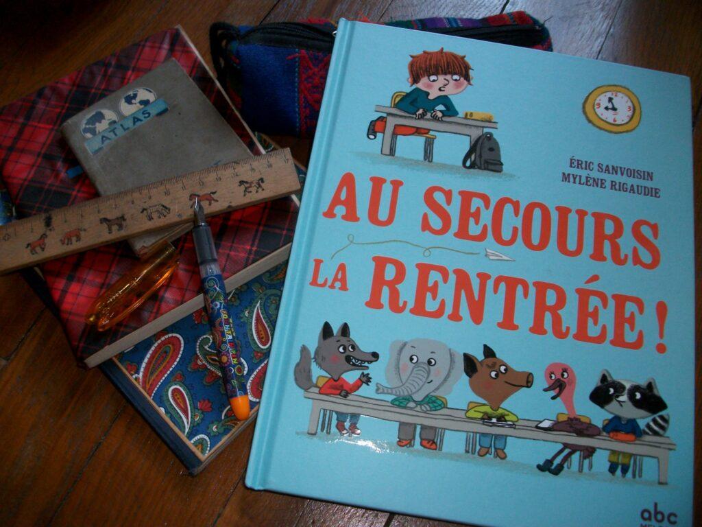 Au secours la rentrée !, Eric Sanvoisin, Mylène Rigaudie, ABC Melody