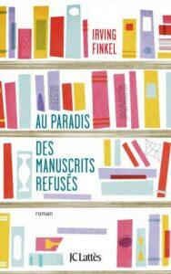 Au paradis des manuscrits refusés, Irving Finkel, JC Lattès