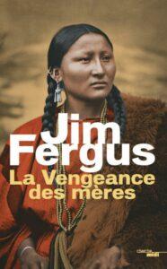 La Vengeance des mères, Jim Fergus, Le Cherche-midi