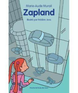 Zapland, Marie-Aude Murail, Mouche, L'école des loisirs