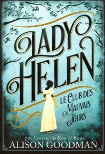 Le Club des mauvais jours, Lady Helen, Alison Goodman, Gallimard Jeunesse