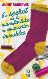 10/18, Annie Barrows, Le secret de la manufacture de chaussettes inusables