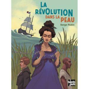 La Révolution dans la peau, Serge Rubin, Talents Hauts
