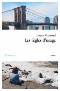 Les Règles d'usage, Joyce Maynard, Philippe Rey