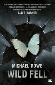 Wild Fell, Michael Rowe, Bragelonne
