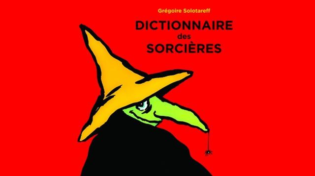 Dictionnaire des sorcières, Grégoire Solotareff, école des loisirs