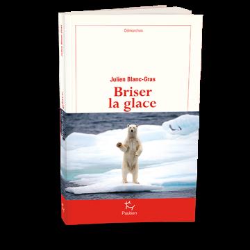 Briser la glace, Julien Blanc-Gras, Paulsen